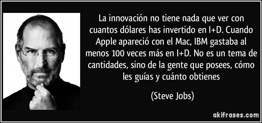 frase-la-innovacion-no-tiene-nada-que-ver-con-cuantos-dolares-has-invertido-en-i-d-cuando-apple-steve-jobs-116934