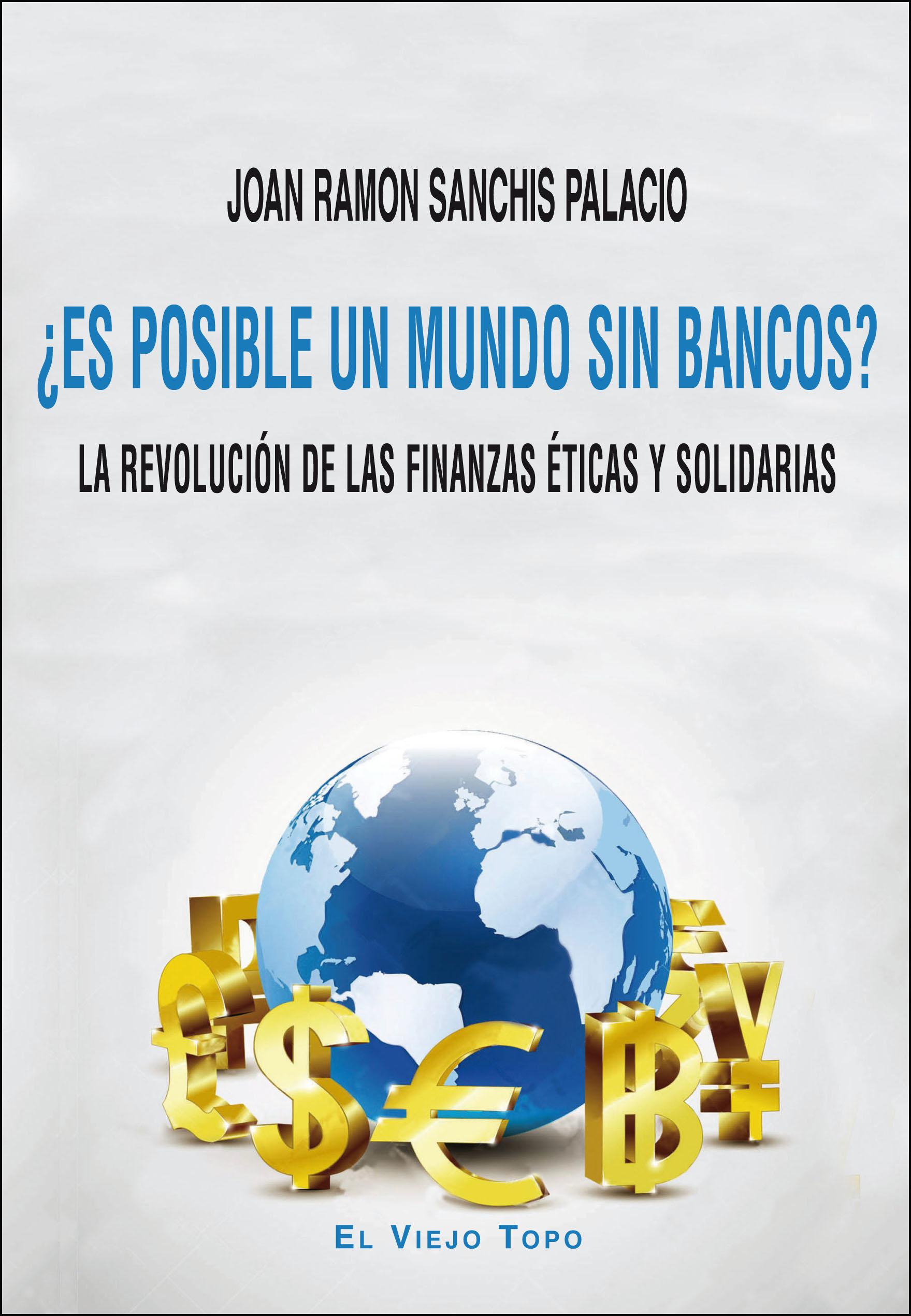 ¿Es posible un mundo sin bancos?