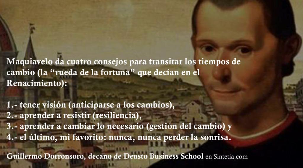 Maquiavelo da cuatro consejos para transitar los tiempos de cambio